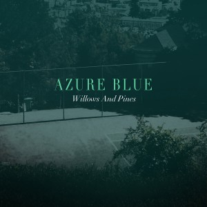 Azure Blue Willows and Pines single cover